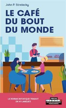 Le café du bout du monde (Développement personnel-Poche)