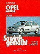 So wird's gemacht. Pflegen - warten - reparieren: Opel Astra G 3/98 bis 2/04: Opel Zafira A 4/99 bis 6/05, So wird's gemacht - Band 113: Benziner: 1,2 ... ab 3/98. 2,0/ 60 kW (82 PS) ab 3/98: BD 113