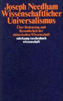 Wissenschaftlicher Universalismus: Über Bedeutung und Besonderheit der chinesischen Wissenschaft