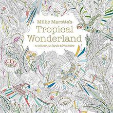 Millie Marotta's Tropical Wonderland (Colouring Book Adventure)