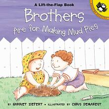 Brothers are for Making Mud Pies (Puffin Lift-the-Flap)