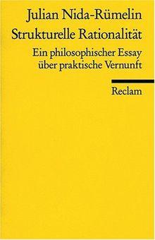 Strukturelle Rationalität: Ein philosophischer Essay über praktische Vernunft