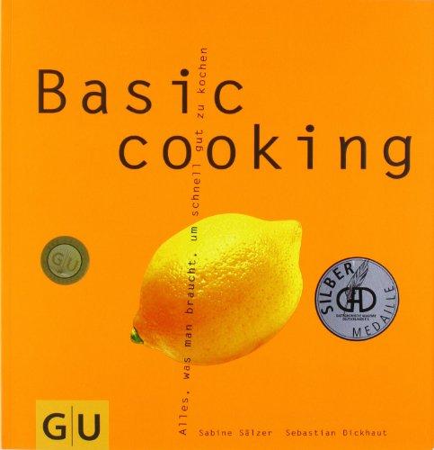 basic cooking alles was man braucht um schnell gut zu kochen von sabine s lzer. Black Bedroom Furniture Sets. Home Design Ideas