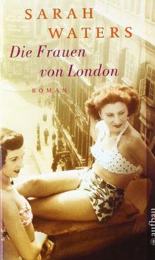 Die Frauen von London: Roman