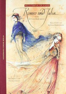 """""""Romeo und Julia"""" nach W. Shakespeare, neu erzählt von Barbara Kindermann."""