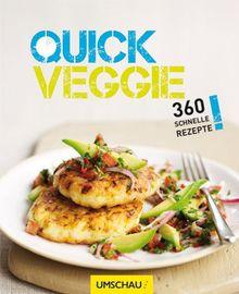 Quick Veggie: 360 schnelle Rezepte