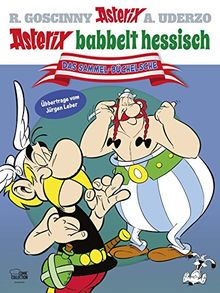 Asterix babbelt hessisch: Der große Mundart-Sammelband