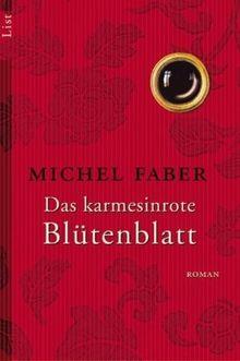 Das karmesinrote Blütenblatt: Roman