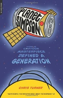 Planet Simpson: How a Cartoon Masterpiece Defined a Generation