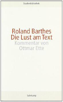 Die Lust am Text (suhrkamp studienbibliothek)