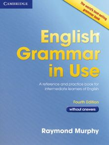 English Grammar in Use - Fourth Edition / Book without answers
