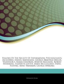 Articles on Fellows of the Society of Experimental Psychologists, Including: Daniel Kahneman, George Armitage Miller, Vilayanur S. Ramachandran, Marti