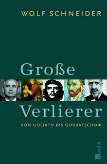 Große Verlierer. Von Goliath bis Gorbatschow