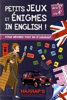 Petits jeux et énigmes in english ! : De la 5e à la 4e