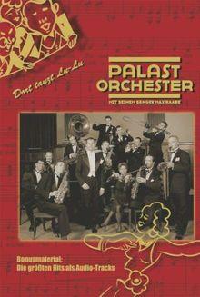 Palast Orchester - Dort tanzt Lu-Lu