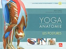 Yoga anatomie : Les postures - tome 2