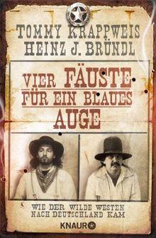 Vier Fäuste für ein blaues Auge: Wie der Wilde Westen nach Deutschland kam