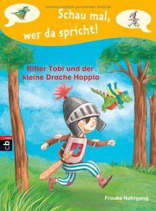 Schau mal, wer da spricht - Ritter Tobi und der kleine Drache Hoppla -: Band 1