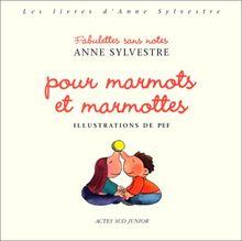 Fabulettes sans notes pour marmots et marmottes (Actes Sud Junior)