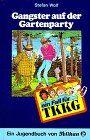 Ein Fall für TKKG, Bd.42, Gangster auf der Gartenparty