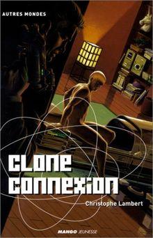 Clone connexion (Fiction)