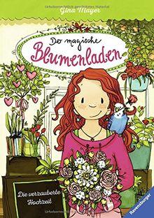 HC - Der magische Blumenladen: Der magische Blumenladen, Band 5: Die verzauberte Hochzeit