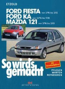 So wird's gemacht. Pflegen - warten - reparieren: Ford Fiesta von 1/96 bis 9/08: Ford Ka ab 11/96 - Mazda 121 von 2/96 bis 2/03, So wird's gemacht - ... ab 1/96. 1,8 l/55 kW (75 PS) ab 3/00: BD 107
