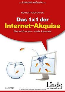 Das 1 x 1 der Internet-Akquise: Neue Kunden - mehr Umsatz