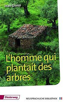 Diesterwegs Neusprachliche Bibliothek - Französische Abteilung / Sekundarstufe II: L'homme qui plantait des arbres: Textbuch