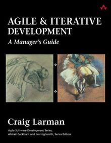 Agile and Iterative Development: A Manager's Guide (Agile Software Development)