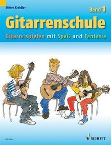 Gitarrenschule: Gitarre spielen mit Spaß und Fantasie - Neufassung. Band 1. Gitarre.
