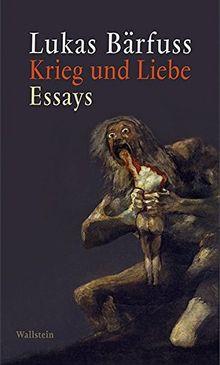 Krieg und Liebe: Essays