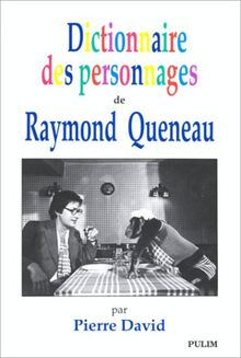 Dictionnaire des personnages de Raymond Queneau