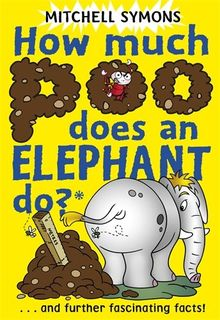 How Much Poo Does an Elephant Do? (Mitchell Symons' Trivia Books, Band 3)