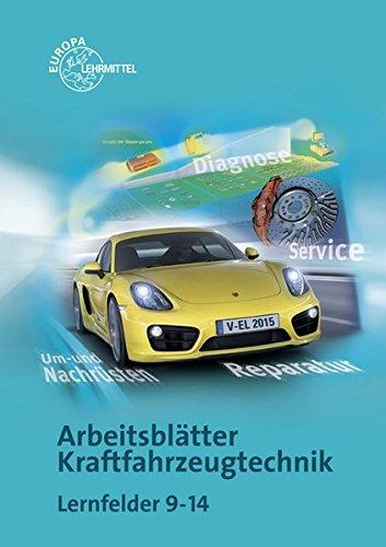 Arbeitsblätter Kraftfahrzeugtechnik Lernfelder 9-14 von Richard Fischer