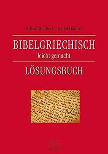 Bibelgriechisch leicht gemacht: Lösungsbuch