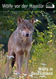 Wolf Magazin 2/2014: Wölfe vor der Haustür