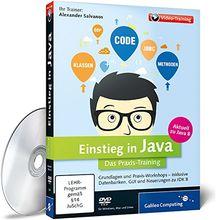 Einstieg in Java: In 14 Stunden zum Java-Entwickler - inkl. Datenbanken mit JDBC, JavaServer Faces und Enterprise JavaBeans