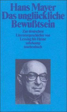 Das unglückliche Bewußtsein: Zur deutschen Literaturgeschichte von Lessing bis Heine (suhrkamp taschenbuch)