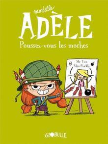 Mortelle Adèle, poussez-vous les moches
