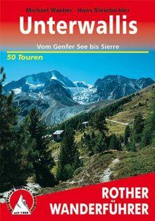 Unterwallis: Vom Genfer See bis Sierre - 50 Touren