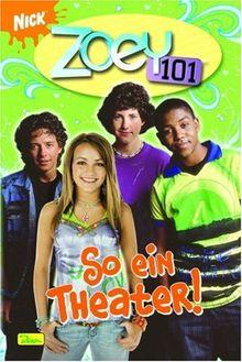 Zoey 101, Bd. 2: So ein Theater!