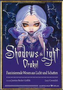 Shadows & Light-Orakel. Faszinierende Wesen aus Licht und Schatten
