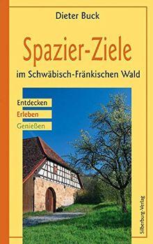 Spazier-Ziele im Schwäbisch-Fränkischen Wald: Entdecken, Erleben, Genießen