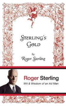Sterling's Gold: Wit & Wisdom of an Ad Man
