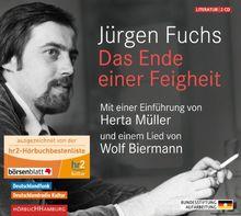 Das Ende einer Feigheit: Mit einer Einführung von Herta Müller und einem Lied von Wolf Biermann