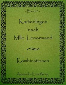 Kartenlegen nach Mlle. Lenormand: Kombinationen Band 2