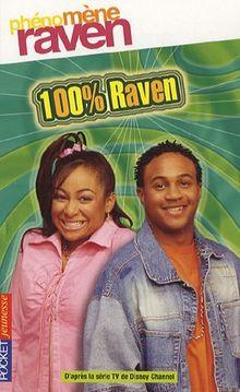 Phénomène Raven, Tome 3 : 100 % Raven
