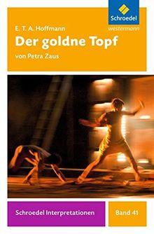 Schroedel Interpretationen: E. T. A. Hoffmann: Der goldne Topf
