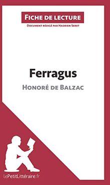 Ferragus d'Honoré de Balzac (Fiche de lecture): Résumé complet et analyse détaillée de l'oeuvre (LEPETITLITTERAIRE.FR)
